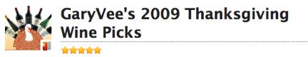 2009-11-24-GaryVeeThanksgivingWinePicks.png