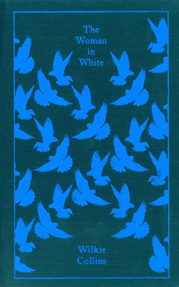 The Woman in White (Penguin Classics) Wilkie Collins and Matthew Sweet