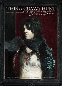 2011-05-06-nikki_sixx_this_is_gonna_hurt.jpg