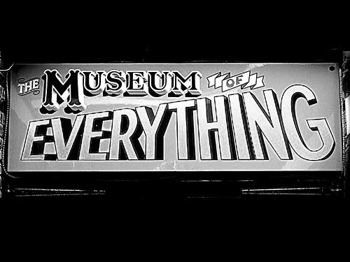 2011-08-24-museumofeverythingkarlismyunkle.jpg