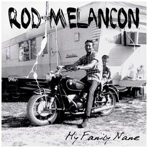 2012-06-05-RodMelanconMyFamilyNamecd2.jpg