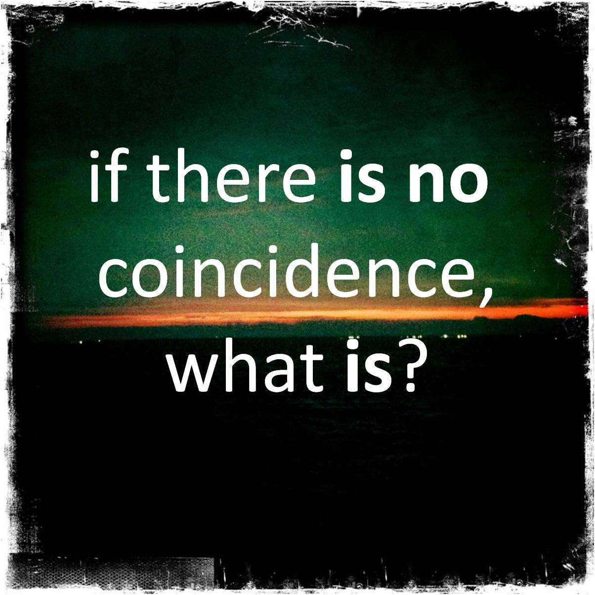2012-07-17-thereisnocoincidence.jpg
