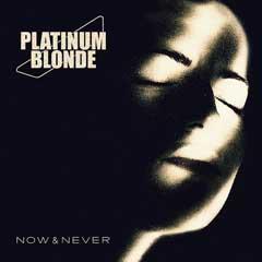 2012-08-21-PLATINUM_BLONDE_NOW_NEVERLowRes.jpg