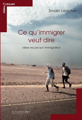 2012-11-09-CequimmigrerveutdireIdesreuessurlimmigrationAmazon.frSmanLaacherLivres.jpeg