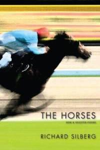 2013-01-08-horsesnewselectedpoemsrichardsilbergpaperbackcoverart.jpg