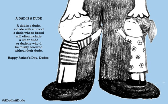A Dad Is A Dude A Poem In Honor Of Fathers Day Huffpost