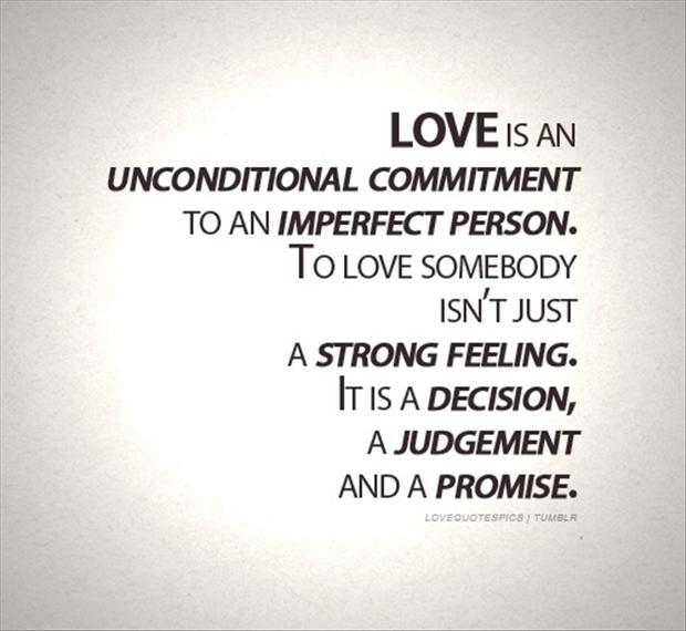 2013-08-13-loveisanunconditionalcommitmenttoanimperfectpersonlovequote.jpg
