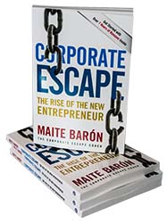 Corporate Escape The Rise of The New Entrepreneur