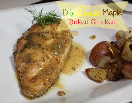 RECIPE: Dilly Lemon & Maple Baked Chicken