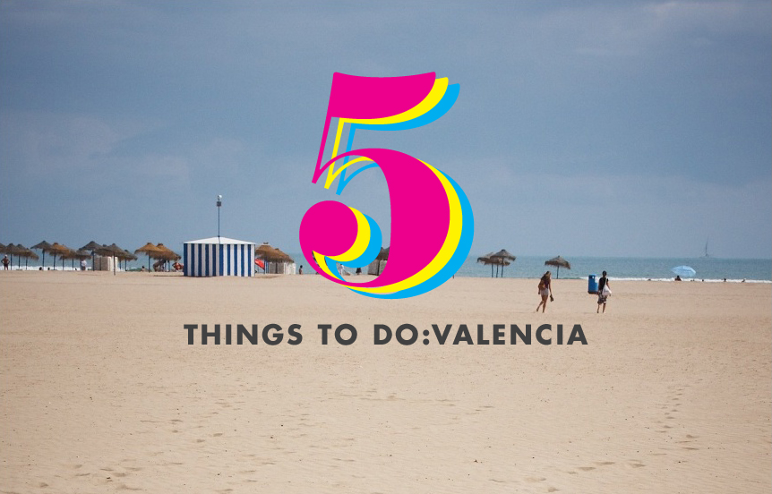 5 things you must do in valencia spain alphacom - Nice things valencia ...