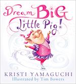 2013-10-09-dreambiglittlepig.jpg