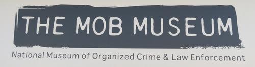 2013-10-30-Mob_Museum_Las_Vegas_Name.jpg