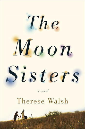 Author Therese Walsh Shares The Secrets Behind The Moon Sisters