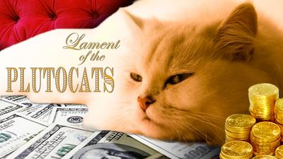 2014-03-21-Plutocats.jpg