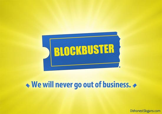 2014-04-01-DishonestSlogans_blockbuster.jpg