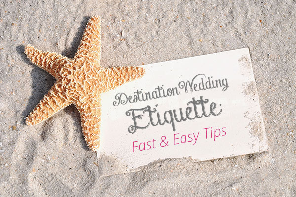 14 Fast And Easy Destination Wedding Etiquette Tips Huffpost Life