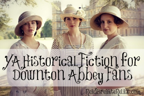 2014-04-22-YAHistoricalFiction_DowntonAbbey.jpg