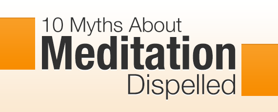 10 Myths About Meditation Dispelled