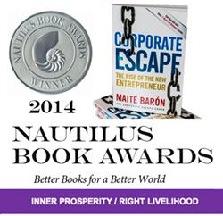 Nautilus Award Book Maite_Baron Corporate Escape The Rise of The New Entrepreneur