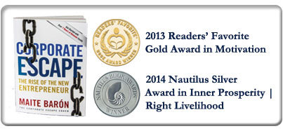 Double Award winning book, Reader Favorite Gold Award and Nautilus Silver Award Maite Baron Corporate Escape The Rise of The New Entrepreneur