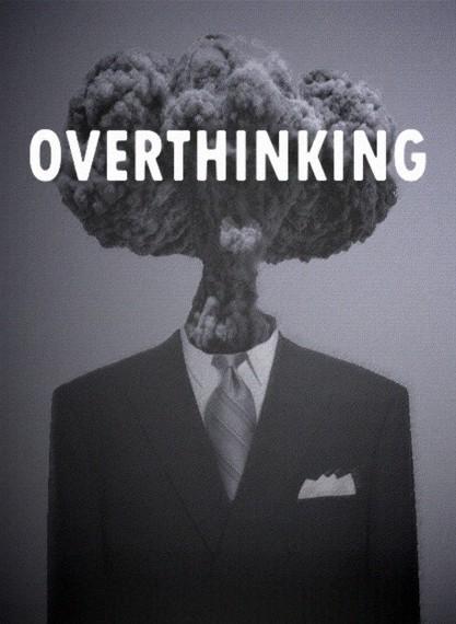 2014-10-15-overthinking.jpg