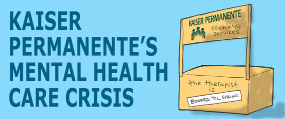 Kaiser Permanente Is Failing Its Mental Health Patients Huffpost