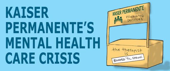 Kaiser Permanente Is Failing Its Mental Health Patients