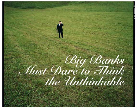 2014-11-11-BigBanksmustdaretothinktheunthinkableMARGARISADVISORY.jpg