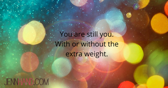 2014-11-25-Youarestillyou.Withorwithoutthe.png