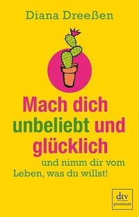 2014-11-25-mach_dich_unbeliebt_und_gluecklich9783423260503.jpg