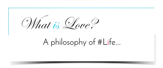 What Is Love? A Philosophy of Life | HuffPost Life