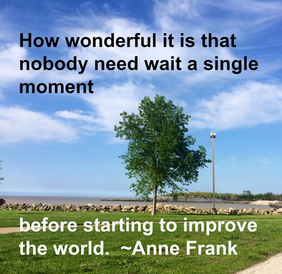 """""""How wonderful it is that nobody need wait a single moment before starting to improve the world."""" ~ Anne Frank #quote http://charityideasblog.com A Dozen #Inspiring Quotes for an Insightful 2015"""