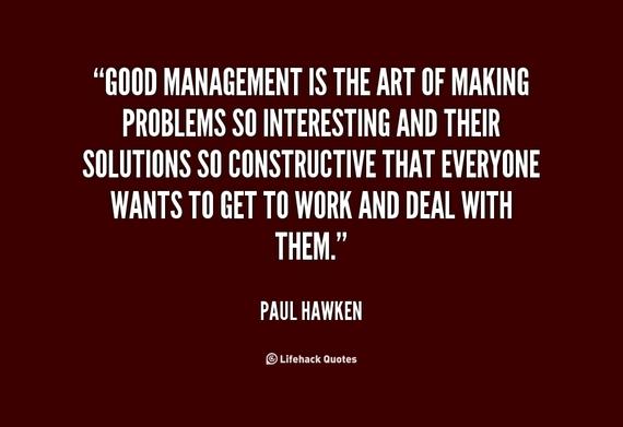 2015-01-13-quotePaulHawkengoodmanagementistheartofmaking495.png