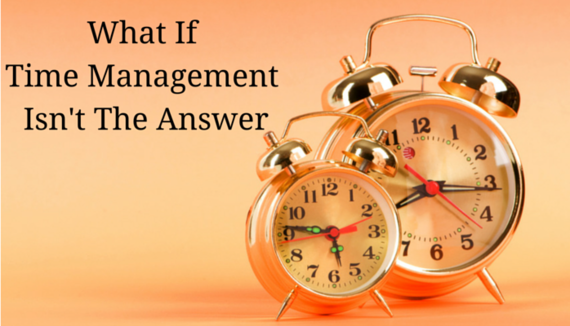 2015-02-02-WhatIfTimeManagementIsntTheAnswer1.png