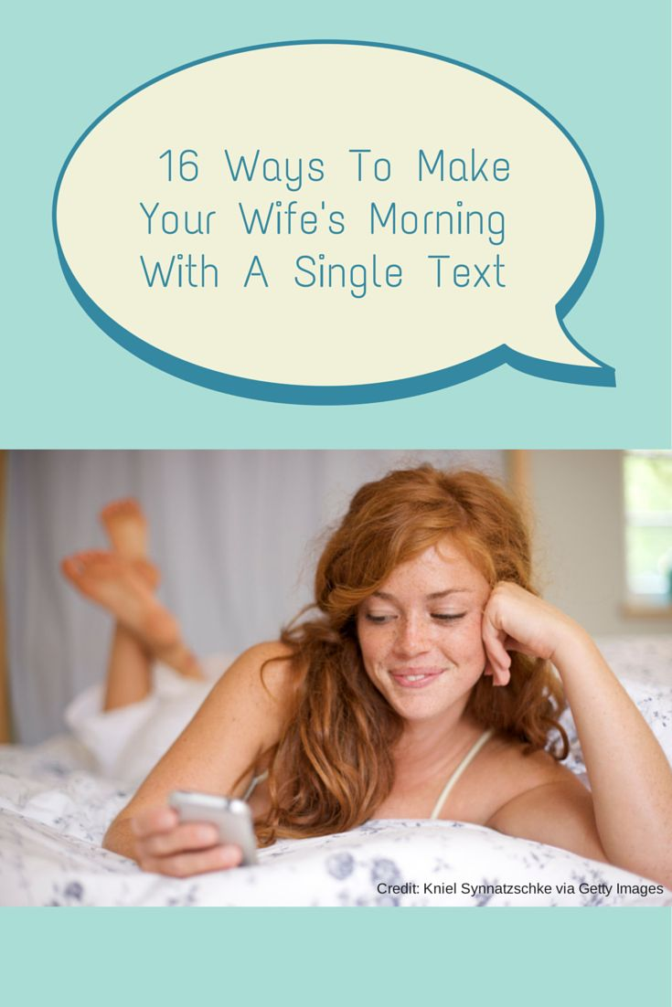 16 Ways To Make Your Wifes Morning With A Single Text Message
