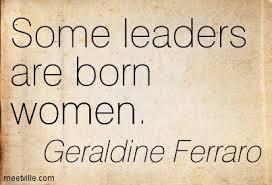 2015-02-18-someleadersarebornwomenquote.jpg