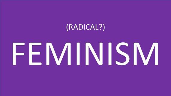 2015-02-20-HuffPostBlogRadicalFeminism.jpg