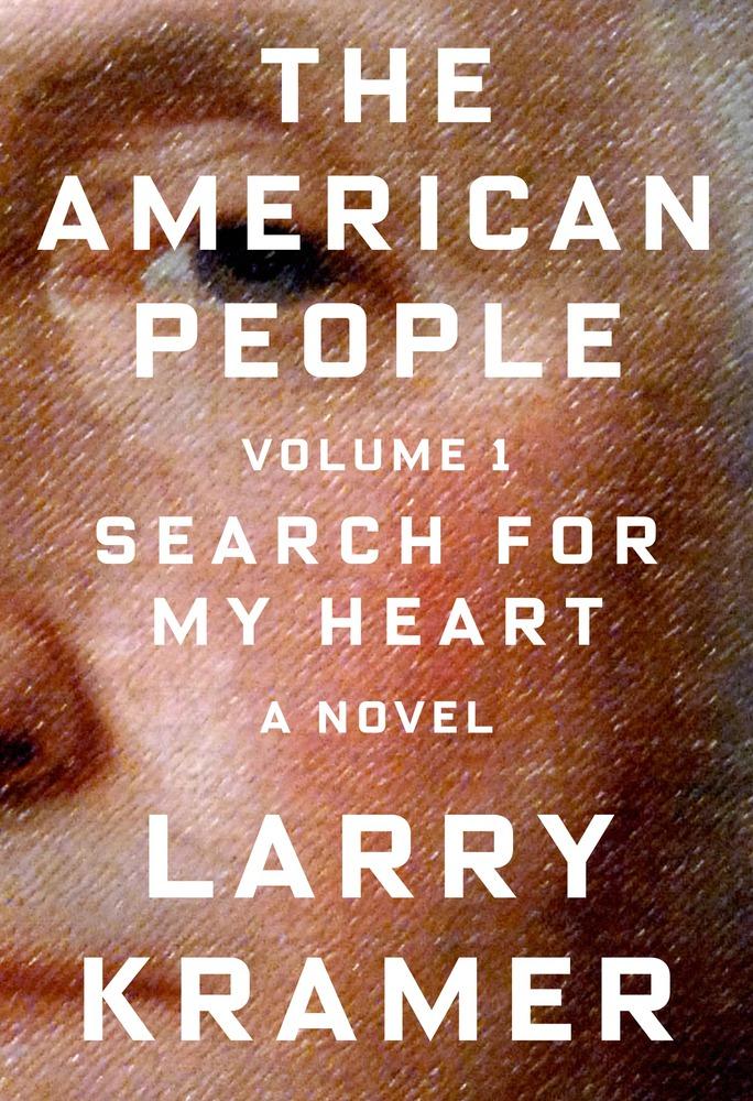 The American People: Larry Kramer's Blistering Magnum Opus