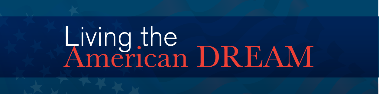 living the american dream What is the american dream for them it is the dream of living a simple, happy and fulfilling life and the most important features being faith and equality the.