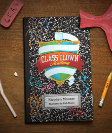 Class Clown Academy by Stephen Mooser