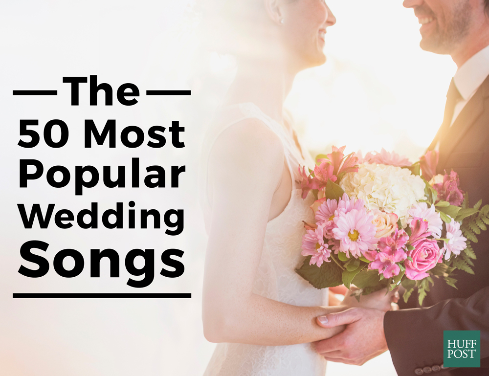 The 50 Most Popular Wedding Songs According To Spotify Huffpost Life