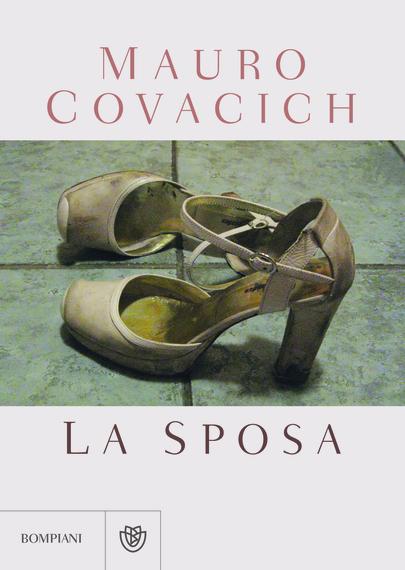 2015-06-11-1433987434-7120604-Cover_Covacich_Lasposa_Bompiani.jpg