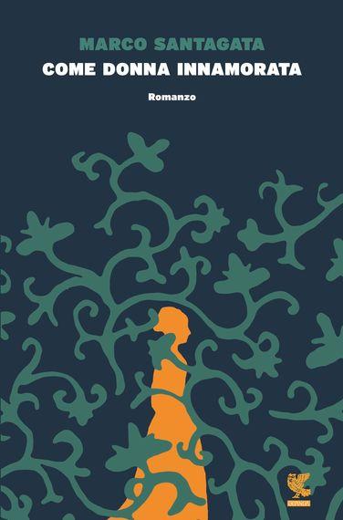 2015-06-11-1433987810-4334058-Cover_Santagata_Comedonnainnamorata_Guanda.jpg