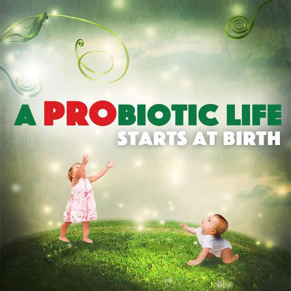 2015-07-14-1436878799-520557-AProbioticLifestartsatbirth.jpg