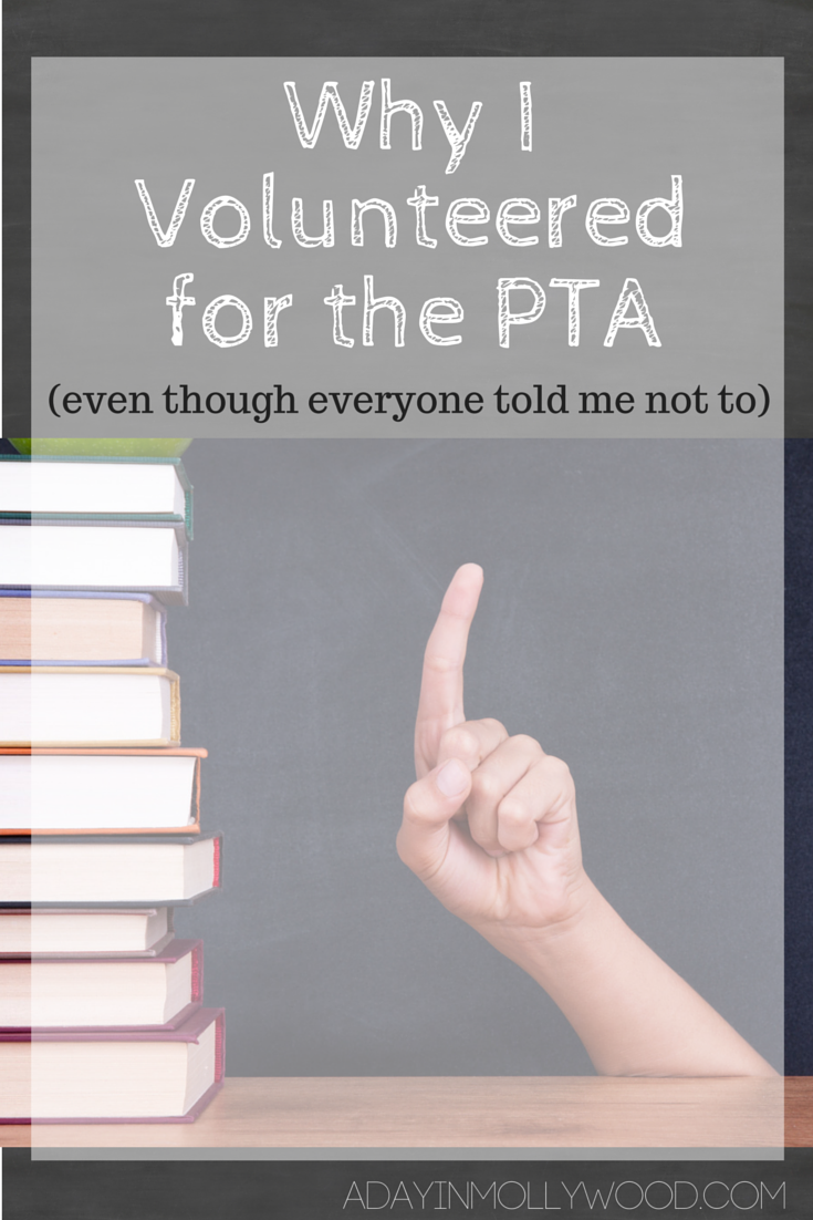 Why I Volunteered For The PTA (Even Though Everyone Told Me Not To
