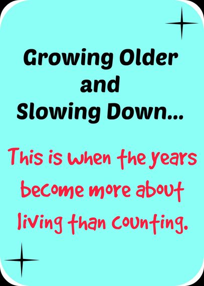 2015-08-28-1440769549-6748795-GrowingOlderandSlowingDown.jpg