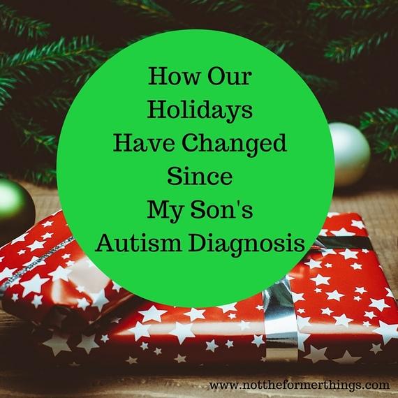 2015-11-23-1448320910-4599632-HowOurHolidaysHaveChangedSinceMySonsAutismDiagnosis.jpg