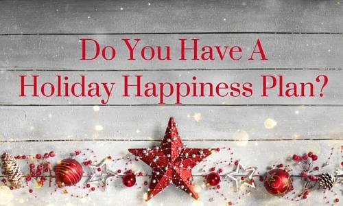 2015-11-25-1448427046-6039477-DoYouHaveAHolidayHappinessPlan.jpg