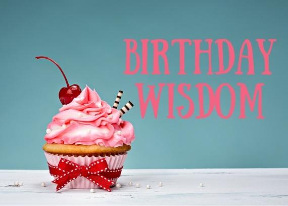 2015-11-27-1448596817-1175519-BirthdayWisdom.jpg