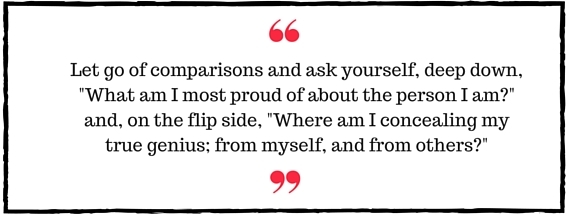 Block Quote: Let go of comparisons and ask yourself, deep down,